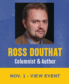 Ross Douthat, Columnist & Author  November 1 - View Event