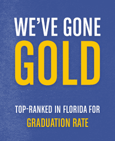 We've Gone Gold - Top-Ranked in Florida for Graduation Rate