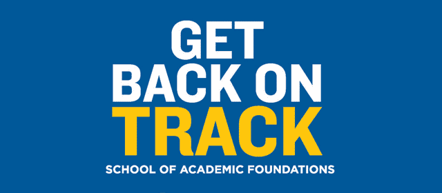 Get Back on Track - School of Academic Foundations