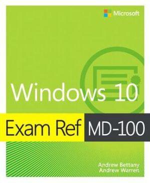 EXAM REF MD100 WINDOWS 10
