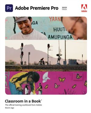 ADOBE PREMIERE PRO CLASS...2021-W/DVD