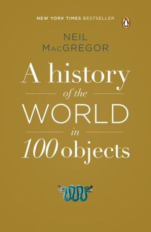 HISTORY OF THE WORLD IN 100 OBJECTS