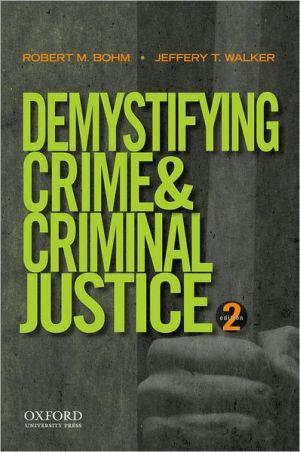 DEMYSTIFYING CRIME+CRIMINAL JUSTICE