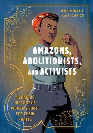AMAZONS,ABOLITIONIST+ACTIVISTS