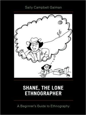 SHANE,THE LONE ETHNOGRAPHER