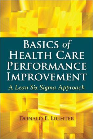 BASICS OF HEALTH CARE PERFORMANCE...