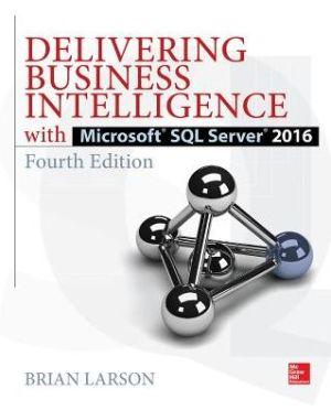DELIVERING BUS.INTEL.W/MS.SQL SERV.2016