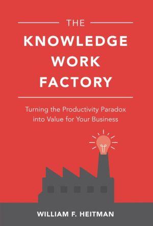 EBK THE KNOWLEDGE WORK FACTORY: TURNING
