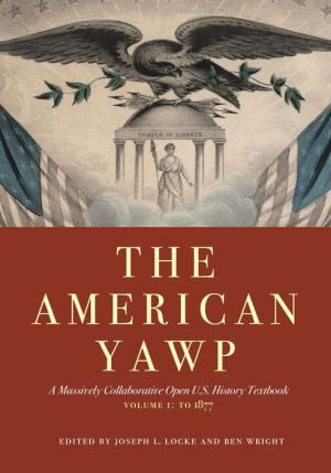 AMERICAN YAWP,VOL.1:TO 1877 (OER)(PB)