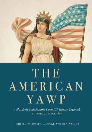 AMERICAN YAWP,VOL.2:SINCE 1877 (OER)