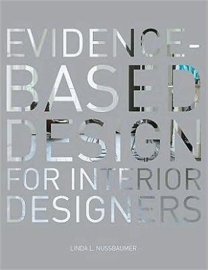 EVIDENCE-BASED DESIGN F/INTERIOR...