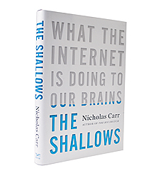 "Photo of the cover of author Nicholas Carr's book ""The Shallows What the Internet Is Doing to Our Brains"